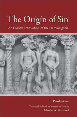 Book The Origin Of Sin: An English Translation Of The Hamartigenia by Prudentius