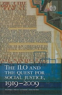The ILO and the Quest for Social Justice, 1919-2009