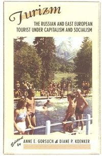 Turizm: The Russian And East European Tourist Under Capitalism And Socialism by Anne E. Gorsuch