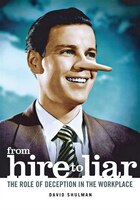 From Hire To Liar: The Role Of Deception In The Workplace