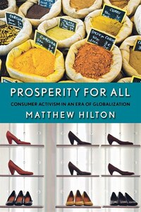 Prosperity for All: Consumer Activism in an Era of Globalization