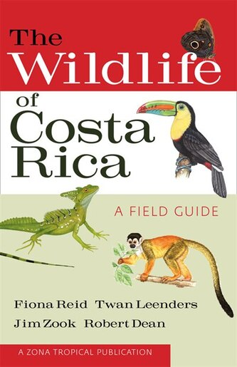 The Wildlife of Costa Rica: A Field Guide by Fiona Reid