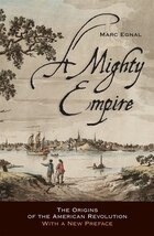 A Mighty Empire: The Origins of the American Revolution
