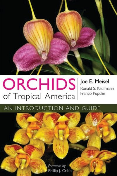 Orchids of Tropical America: An Introduction and Guide by Joe E. Meisel