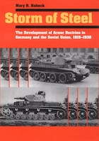 Storm of Steel: The Development of Armor Doctrine in Germany and the Soviet Union, 1919–1939