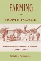 Farming the Home Place: A Japanese Community in California, 1919–1982
