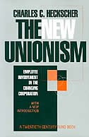 The New Unionism: Employee Involvement in the Changing Corporation (reprint ed. c new Intro)