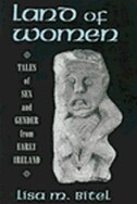 Land of Women: Tales of Sex and Gender from Early Ireland