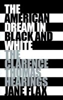 The American Dream in Black and White: The Clarence Thomas Hearings
