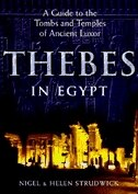 Thebes in Egypt: A Guide to the Tombs and Temples of Ancient Luxor by Nigel Strudwick