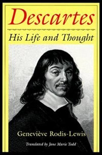 Book Descartes: His Life and Thought by Geneviéve Rodis-Lewis