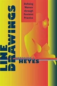Line Drawings: Defining Women through Feminist Practice