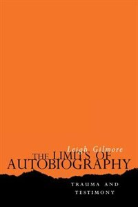 The Limits of Autobiography: Trauma and Testimony