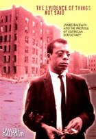 The Evidence of Things Not Said: James Baldwin and the Promise of American Democracy