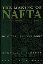 The Making of NAFTA: How the Deal Was Done