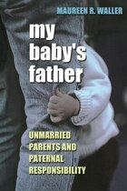 My Babys Father: Unmarried Parents and Paternal Responsibility