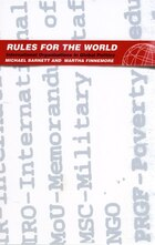 Rules for the World: International Organizations in Global Politics