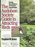 The Audubon Society Guide to Attracting Birds: Creating Natural Habitats for Properties Large and…