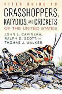 Field Guide to Grasshoppers, Katydids, and Crickets of the United States by John L. Capinera