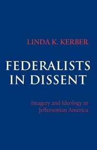Federalists in Dissent: Imagery and Ideology in Jeffersonian America