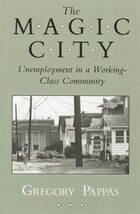 The Magic City: Unemployment in a Working-Class Community