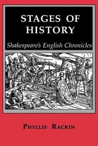 Stages of History: Shakespeares English Chronicles