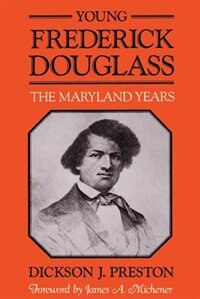 Book Young Frederick Douglass: The Maryland Years by Dickson J. Preston