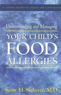 Book Understanding And Managing Your Child's Food Allergies by Scott H. Sicherer