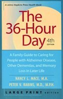 The 36-hour Day: A Family Guide To Caring For People With Alzheimer Disease, Other Dementias, And…