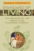 Standard Of Living: The Measure Of The Middle Class In Modern America