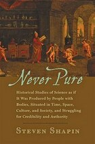 Never Pure: Historical Studies Of Science As If It Was Produced By People With Bodies, Situated In…