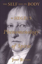 The Self and its Body in Hegels Phenomenology of Spirit