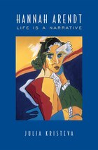 Hannah Arendt: Life is a Narrative