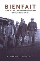 Bienfait: The Saskatchewan Miners Struggle of 31