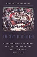 The Century of Women: Representations of Women in Eighteenth-Century Italian Public Discourse