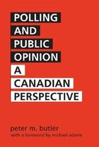Polling and Public Opinion: A Canadian Perspective