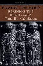 Playing the Hero: Reading the Táin Bó Cuailnge