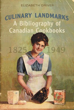 Book Culinary Landmarks: A Bibliography of Canadian Cookbooks, 1825-1949 by Elizabeth Driver