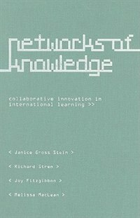 Networks of Knowledge: Collaborative Innovation in International Learning