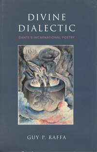 Divine Dialectic: Dante's Incarnational Poetry