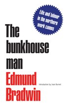 The Bunkhouse Man: Life and Labour in the Northern Work Camps