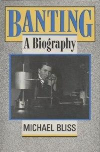 Banting: A Biography