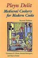 Pleyn Delit: Medieval Cookery for Modern Cooks