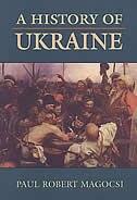 A History of Ukraine by Paul Robert Magocsi