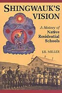Book Shingwauks Vision: A History of Native Residential Schools by J.r. Miller