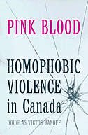 Pink Blood: Homophobic Violence in Canada by Douglas Victor Janoff