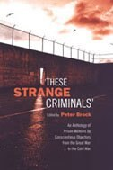 Book These Strange Criminals: An Anthology of Prison Memoirs by Conscientious Objectors from the Great… by Peter Brock