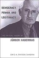 Democracy, Power, and Legitimacy: The Critical Theory of Jürgen Habermas