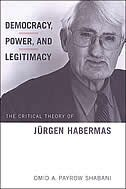 Democracy, Power, and Legitimacy: The Critical Theory of Jürgen Habermas