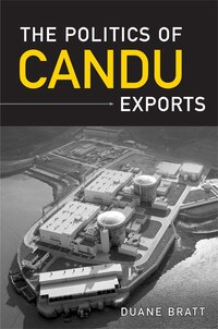The Politics of CANDU Exports